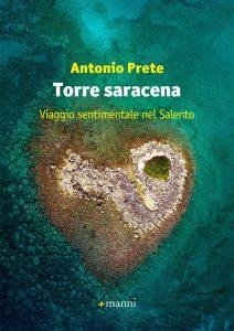 Letture d'estate: libri di viaggio. Antonio Prete, Torre saracena, Manni