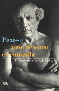 Estate. Saggi. a cura di Luca Scarlini, Picasso. Uno nessuno e centomila, Skira