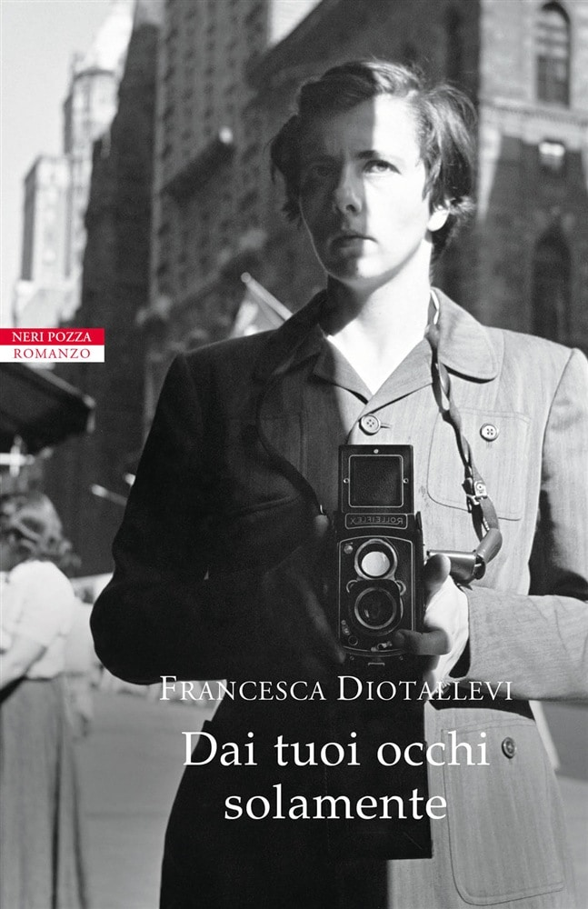 Francesca Diotallevi, Dai tuoi occhi solamente, Neri Pozza