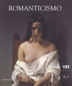 Mostre e cataloghi. Romanticismo (Silvana)