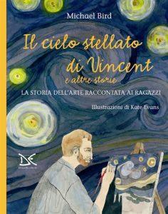 Il cielo stellato di Vincent e altre storie. La storia dell'arte raccontata ai ragazzi (