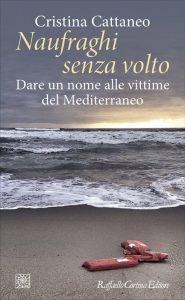 Cristina Cattaneo, Naufraghi senza volto, Raffaello Cortina Editore