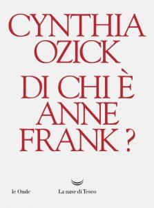 Giorno della Memoria: Cynthia Ozick, Di chi è Anna Frank?, La nave di Teseo
