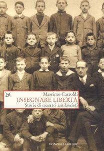 Giorno della Memoria: Massimo Castoldi, Insegnare la libertà, Donzelli