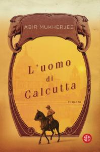Abir Mukherjee, L'uomo di Calcutta,, SEM