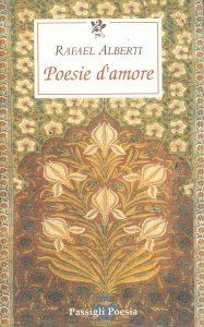 Rafael Alberti, Poesie d'amore, Passigli