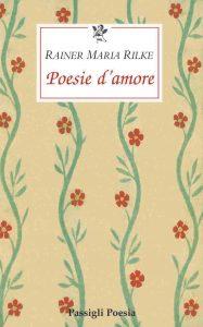 Rainer Maria Rilke, Poesie d'amore, Passigli