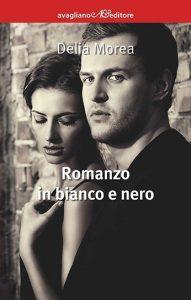 San Valentino. Delia Morea, Romanzo in bianco e nero, Avagliano Editore.