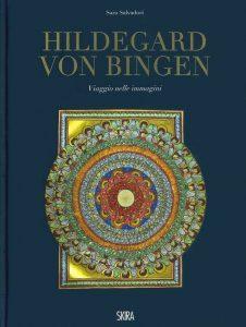 Hildegard von Bingen. Viaggio nelle immagini
