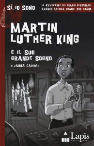 Martin Luther King e il suo grande sogno,