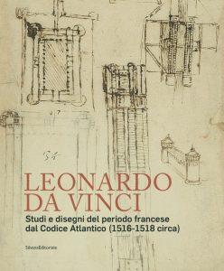 Pietro C. Marani, Leonardo da Vinci. Studi e disegni del periodo francese dal Codice Atlantico, Silvana
