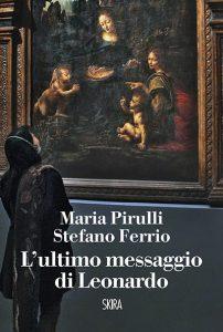 Ferrio - Pirulli, L'ultimo messaggio di Leonardo, Skira