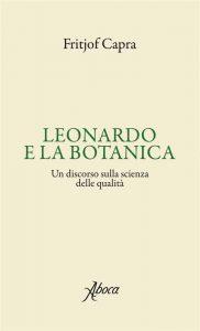 Fritjof Capra, Leonardo e la botanica, Aboca