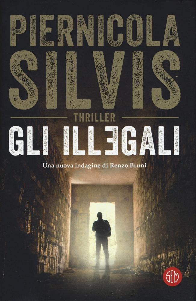 Piernicola Silvis,Gli illegali, SEM