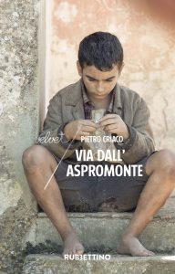 Pietro Criaco, Via dall'Aspromonte, Rubbettino