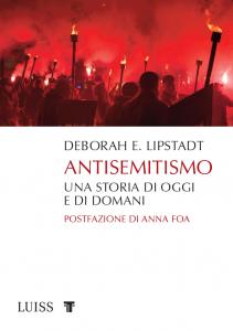 Deborah Esther Lipstadt, Antisemitismo. Una storia di oggi e di domani, LUISS