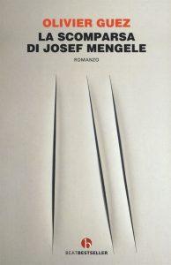 Olivier Guez, La scomparsa di Josef Mengele, BEAT