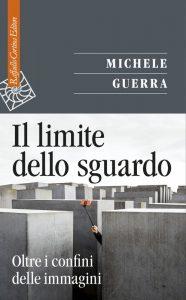 Michele Guerra, Il limite dello sguardo, Cortina