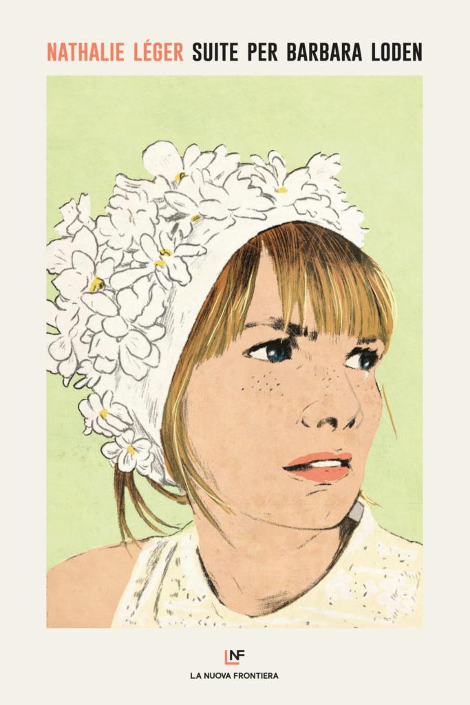 Nathalie Léger, Suite per Barbara Loden, La Nuova Frontiera. Illustrazione di Ruth Gwily
