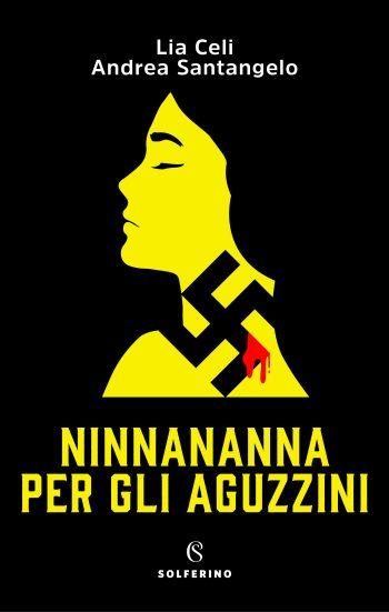 Lia Celi e Andrea Santangelo, Ninnanna per gli aguzzini(Solferino)