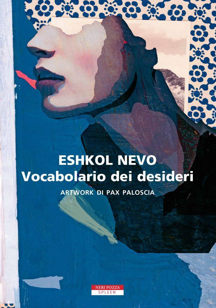 Vocabolario dei desideri Eshkol Nevo, Pax Paloscia