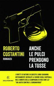 Roberto Costantini, Anche le pulci prendono la tosse