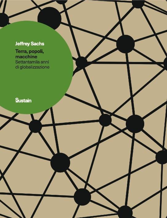 Jeffrey Sachs, Terra, popoli, macchine, Sustain, Luiss